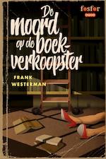 De moord op de boekverkoopster - Frank Westerman (ISBN 9789462251045)
