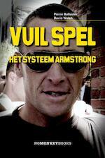 Vuil Spel - Pierre Ballester, David Walsh (ISBN 9789490046019)