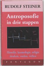 Drie stappen van de antroposofie - Rudolf Steiner (ISBN 9789072052704)