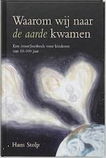 Waarom wij naar de aarde kwamen - Hans Stolp (ISBN 9789025951672)
