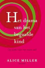 Het drama van het begaafde kind - Alice Miller (ISBN 9789000327706)