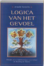 Logica van het gevoel - Arnold Cornelis (ISBN 9789072258021)
