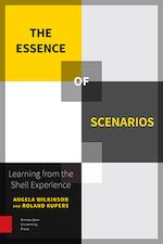 The essence of scenarios - Angela Wilkinson (ISBN 9789048522095)