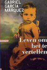 Leven om het te vertellen - Gabriel Garcia Marquez (ISBN 9789046130704)
