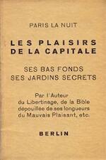 Paris la nuit. Les plaisirs de la capitale ses bas fonds ses jardins secrets. - Louis Aragon