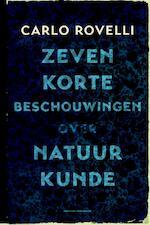 Zeven korte lessen over natuurkunde - Carlo Rovelli (ISBN 9789035143821)
