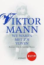 We waren met z'n vijven - Viktor Mann (ISBN 9789047102113)