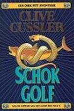 Schokgolf - Clive Cussler (ISBN 9789022983195)