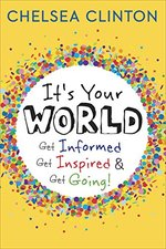 It's your world: get informed, get inspired & get going! - Clinton C (ISBN 9780399176128)