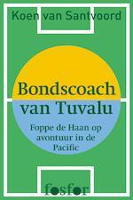 Bondscoach van Tuvalu - Koen van Santvoord (ISBN 9789462251700)