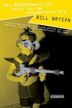 Het wonderbaarlijke leven van de Thunderbolt Kid - Bill Bryson (ISBN 9789047100690)