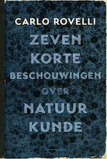 Zeven korte beschouwingen over natuurkunde - Carlo Rovelli (ISBN 9789035143838)