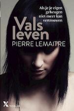 Vals leven - Pierre Lemaitre (ISBN 9789401605045)