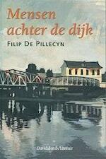 Mensen achter de dijk - Filip De Pillecyn (ISBN 9789063065065)