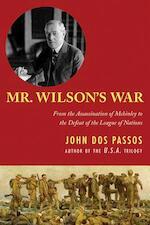 Mr. Wilson's War - John Dos Passos (ISBN 9781626362383)