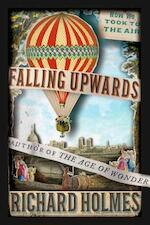 Falling Upwards - How We Took to the Air - Richard Holmes (ISBN 9780307379665)