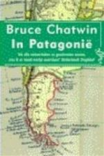 In Patagonië - Bruce Chatwin, Eelco Hesse (ISBN 9789067660679)