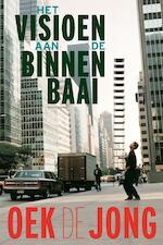 Het visioen aan de binnenbaai - Oek de Jong (ISBN 9789025449315)