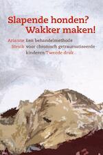 Slapende honden? Wakker maken! - Arianne Struik, A. Struik (ISBN 9789026522833)