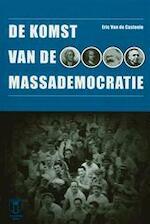 De komst van de massademocratie - Eric Van De Casteele (ISBN 9789038217963)