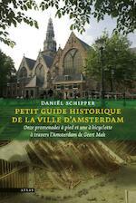 Petit guide historique de la ville d'Amsterdam historique - Daniel Schipper, Geert Mak (ISBN 9789045013992)