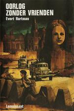 Oorlog zonder vrienden - Evert Hartman (ISBN 9789060693780)