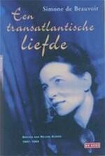 Een transatlantische liefde - Simone De Beauvoir, Sylvie Le Bon De Beauvoir, Marianne Gossije (ISBN 9789052267890)