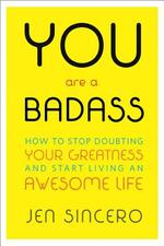 You Are a Badass - Jen Sincero (ISBN 9780762447695)