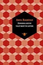 Zonder liefde valt best te leven - Anil Ramdas