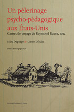 An educational pilgrimage to the United States. Un pelerinage psycho-pedagogique aux etats-unis - Raymond Buyse (ISBN 9789461661227)
