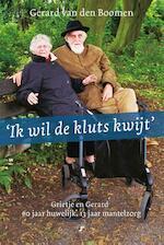 Ik wil de kluts kwijt - Gerard van den Boomen (ISBN 9789089753922)
