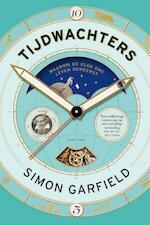 Tijdwachters - Simon Garfield (ISBN 9789057598487)