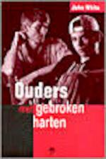 Ouders met gebroken harten - J. White (ISBN 9789050307048)
