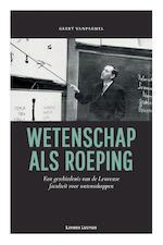 Wetenschap als roeping - Geert Vanpaemel (ISBN 9789461662255)