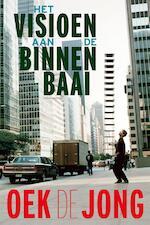 Het visioen aan de binnenbaai - Oek de Jong (ISBN 9789025451851)