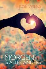 Morgen is alles anders - José Vriens (ISBN 9789401911030)