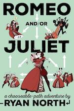 Romeo And/Or Juliet - Ryan North, William Shakespeare (ISBN 9781101983300)