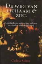 De weg van lichaam & ziel - Cedric Mims (ISBN 9789038909936)