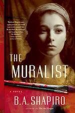 The Muralist - B. A. Shapiro (ISBN 9781616203573)