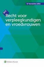 Recht voor verpleegkundigen en vroedvrouwen. Editie 2015 (12de, herz. dr.). - Unknown (ISBN 9789046572634)