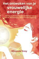 Het ontwaken van je vrouwelijke energie - Miranda Gray (ISBN 9789460151712)