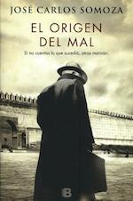 El origen del mal - José Carlos Somoza (ISBN 9788466662635)