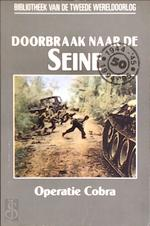 Doorbraak naar de Seine : Operatie Cobra - David Mason, C. den Ouden (ISBN 9789002194696)