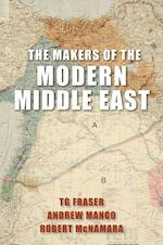 The Makers of the Modern Middle East - T. G. Fraser, Andrew Mango, Robert McNamara (ISBN 9781909942004)