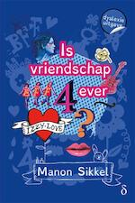 Is vriendschap 4ever? - Manon Sikkel