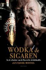 Wodka en sigaren - Jan-Tjerk Mossel (ISBN 9789000360963)