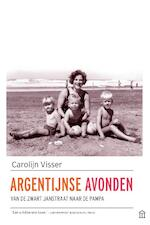 Argentijnse avonden - Carolijn Visser (ISBN 9789046706909)
