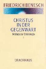 Christus in der Gegenwart. Beiträge zur Christologie I - Friedrich Benesch (ISBN 9783878389743)