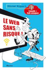 Le web sans risque! - Olivier Bogaert (ISBN 9789401456258)