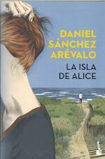 La isla de Alice - Daniel Sánchez Arevalo (ISBN 9788408187363)